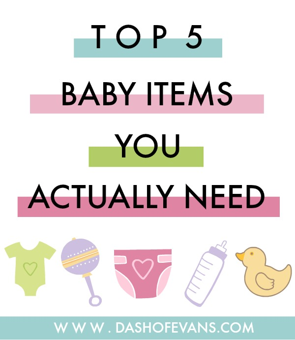 Top 5 Baby Items You Really Need...plus Delivery from ...